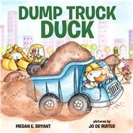 Dump Truck Duck by Bryant, Megan E.; De Ruiter, Jo, 9780807517369