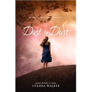Dust to Dust by Walker, Melissa, 9780062077370
