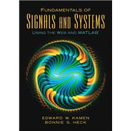 Fundamentals of Signals and Systems Using the Web and MATLAB by Kamen, Edward W.; Heck, Bonnie S, 9780131687370