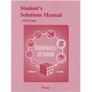 Student Solutions Manual for Mathematics All Around by Pirnot, Tom, 9780321837370