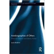Autobiographies of Others: Historical Subjects and Literary Fiction by Boldrini; Lucia, 9780415507370