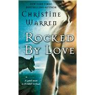 Rocked by Love by Warren, Christine, 9781250077370