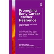 Promoting Early Career Teacher Resilience: A socio-cultural and critical guide to action by Johnson; Bruce, 9781138817371
