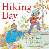 Hiking Day by Rockwell, Anne F.; Rockwell, Lizzy, 9781481427371