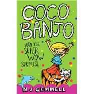 Coco Banjo and the Super Wow Surprise by Gemmell, N. J., 9780857987372
