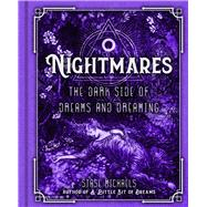 Nightmares The Dark Side of Dreams and Dreaming by Michaels, Stase, 9781454927372