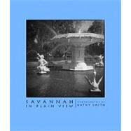 Savannah in Plain View by Smith, Kathy, 9781589807372