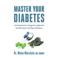 Master Your Diabetes by Morstein, Mona, Dr., 9781603587372