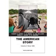 The American Story Penguin Academics Series,  Volume 2 by Divine, Robert A.; Breen, T. H.; Williams, R. Hal; Gross, Ariela J.; Brands, H. W.; Brands, H. W., 9780205907373