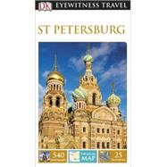DK Eyewitness Travel Guide: St Petersburg by DK Publishing, 9781465427373