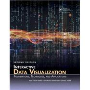 Interactive Data Visualization: Foundations, Techniques, and Applications, Second Edition by Ward; Matthew O., 9781482257373