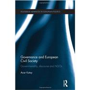 Governance and European Civil Society: Governmentality, Discourse and NGOs by Kutay; Acar, 9780415707374