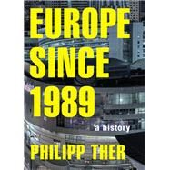 Europe Since 1989 by Ther, Philipp; Hughes-kreutzmuller, Charlotte, 9780691167374
