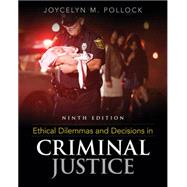 Ethical Dilemmas and Decisions in Criminal Justice by Pollock, Joycelyn M., 9781305577374