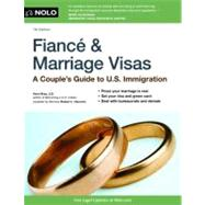 Fiance and Marriage Visas : A Couple's Guide to US Immigration by Bray, Ilona M.; Herreria, Robert L. (CON), 9781413317374