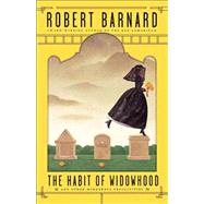 The Habit of Widowhood by Robert Barnard, 9781439157374
