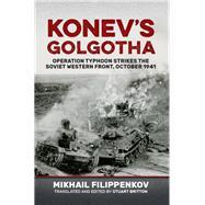 Konev's Golgotha by Filippenkov, Michael; Britton, Stuart, 9781910777374