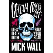 Getcha Rocks Off by Wall, Mick, 9781409137375