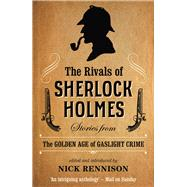 The Rivals of Sherlock Holmes by Rennison, Nick, 9781843447375