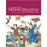 Hidden Meanings in Chinese Art by Bartholomew, Terese Tse; Bartholomew, Terese Tse (ART); Bartholomew, Mulan (ART); Tsuruta, Kazuhiro, 9780939117376