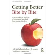 Getting Better Bite by Bite: A Survival Kit for Sufferers of Bulimia Nervosa and Binge Eating Disorders by Institute of Psychiatry; Secti, 9781138797376