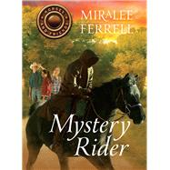 Mystery Rider by Ferrell, Miralee, 9781434707376
