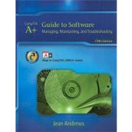 A+ Guide to Software : Managing, Maintaining, and Troubleshooting by Andrews, Jean, 9781435487376