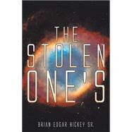 The Stolen One's by Hickey, Brian Edgar, Sr., 9781503557376