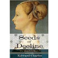 House of Medici: Seeds of Decline by Charles, Edward, 9781629147376