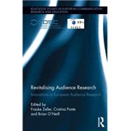 Revitalising Audience Research: Innovations in European Audience Research by Zeller; Frauke, 9781138787377