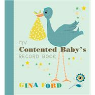 My Contented Baby's Record Book by Ford, Gina, 9780091947378