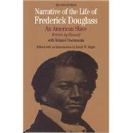 Narrative of the Life of Frederick Douglass An American Slave, Written by Himself by Douglass, Frederick; Blight, David W., 9780312257378
