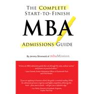 The Complete Start-to-Finish MBA Admissions Guide, 2nd Ed. by Shinewald, Jeremy, 9781937707378