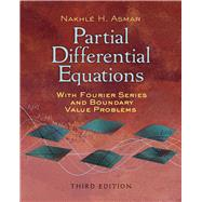 Partial Differential Equations with Fourier Series and Boundary Value Problems Third Edition by Asmar, Nakhle H., 9780486807379
