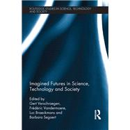 Imagined Futures in Science, Technology and Society by Verschraegen; Gert, 9781138217379