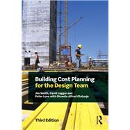 Building Cost Planning for the Design Team by Smith; Jim, 9781138907379