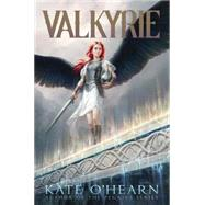 Valkyrie by O'Hearn, Kate, 9781481447379