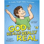 God Is Really, Really Real by Davenport, Jeff; Ham, Ken, 9780892217380