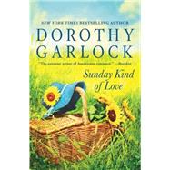 Sunday Kind of Love by Garlock, Dorothy, 9781455527380