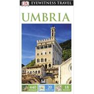 DK Eyewitness Travel Guide: Umbria by DK Publishing, 9781465427380