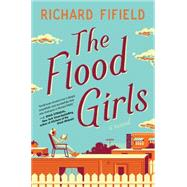 The Flood Girls by Fifield, Richard, 9781476797380