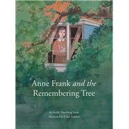 Anne Frank and the Remembering Tree by Sasso, Sandy Eisenberg; Steiskal, Erika, 9781558967380