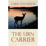 The Urn Carrier by Convissor, Chris, 9781943837380