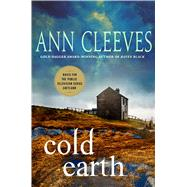 Cold Earth A Shetland Mystery by Cleeves, Ann, 9781250107381