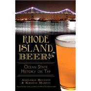 Rhode Island Beer by Bennett, Ashleigh; Martin, Kristie; Larkin, Sean, 9781626197381