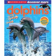 Scholastic Discover More: Dolphins by Arlon, Penelope, 9780545627382