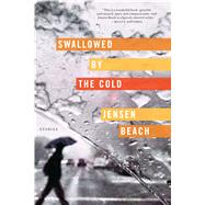 Swallowed by the Cold Stories by Beach, Jensen, 9781555977382