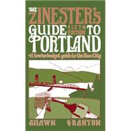 The Zinester's Guide to Portland A Low/No Budget Guide to The Rose City by Granton, Shawn, 9781621067382