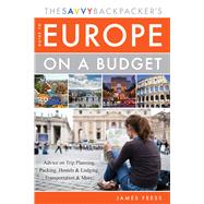 The Savvy Backpacker's Guide to Europe on a Budget by Feess, James, 9781629147383