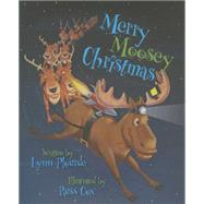 Merry Moosey Christmas by Plourde, Lynn; Cox, Russ, 9781939017383